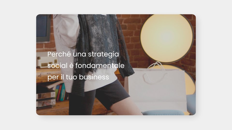 Perché una strategia social è fondamentale per il tuo business
