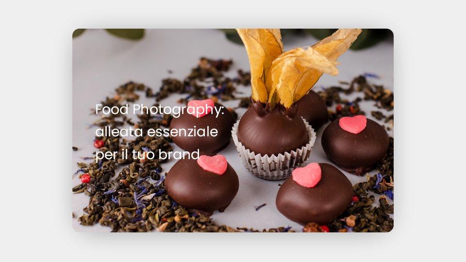 Come valorizzare brand e prodotti con la food photography