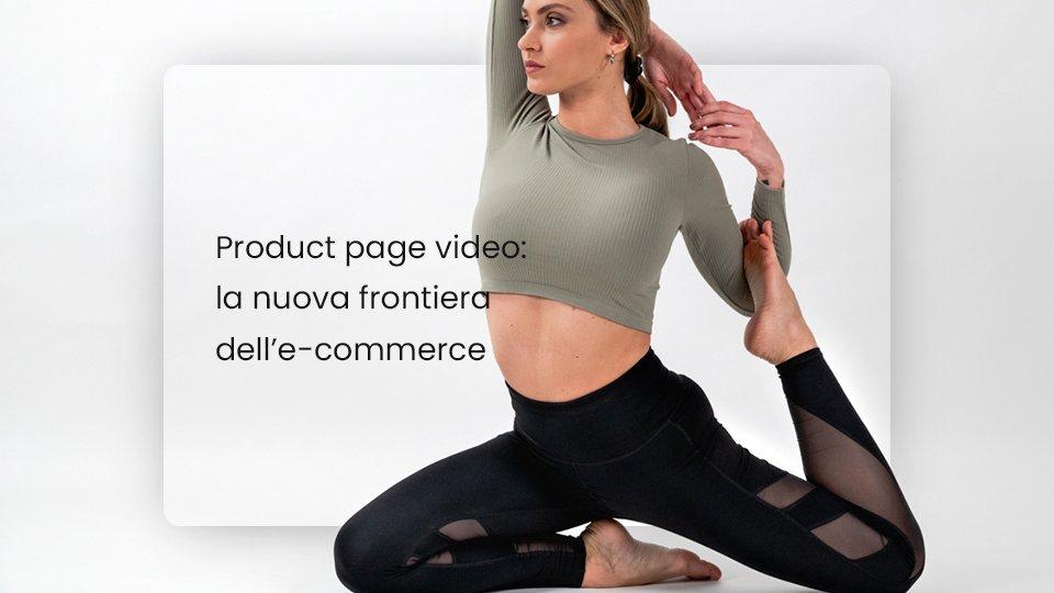 Product page video, la nuova frontiera dell'e-commerce