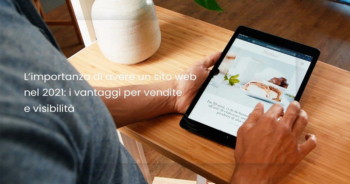 L'importanza di avere un sito web nel 2021: i vantaggi per vendite e visibilità